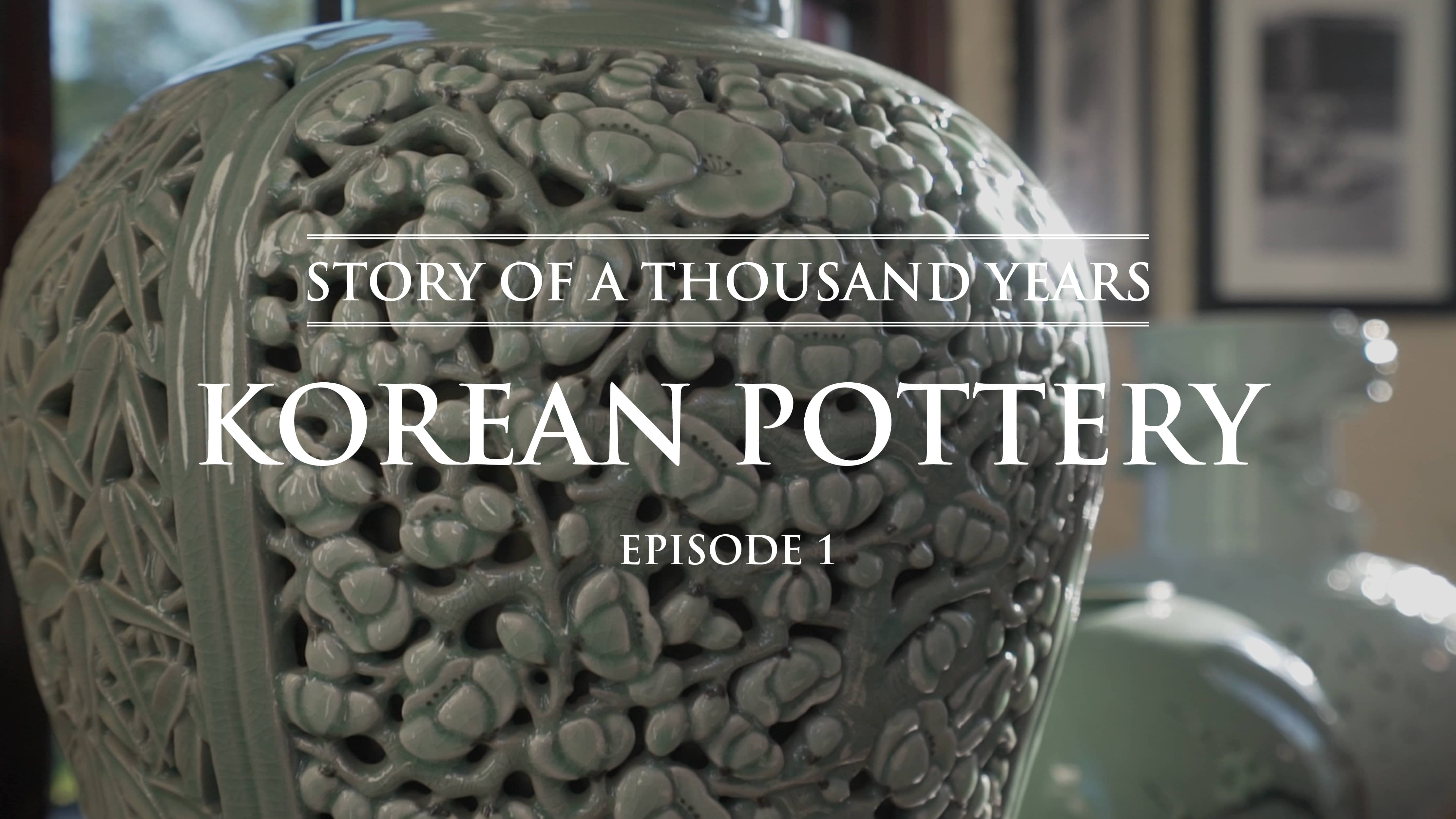 Korean Pottery- Story Of A Thousand Years Episode 1