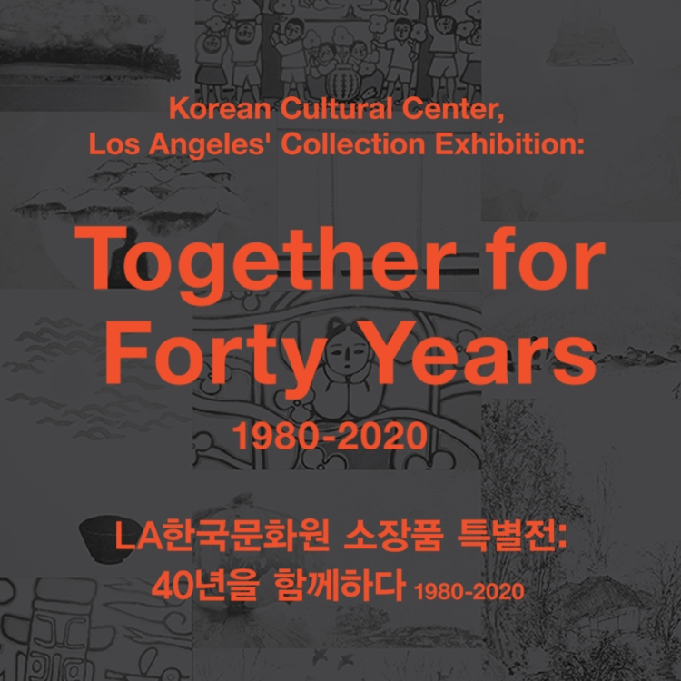 Korean Cultural Center, Los Angeles' Collection Exhibition: Together for Forty Years (1980-2020)