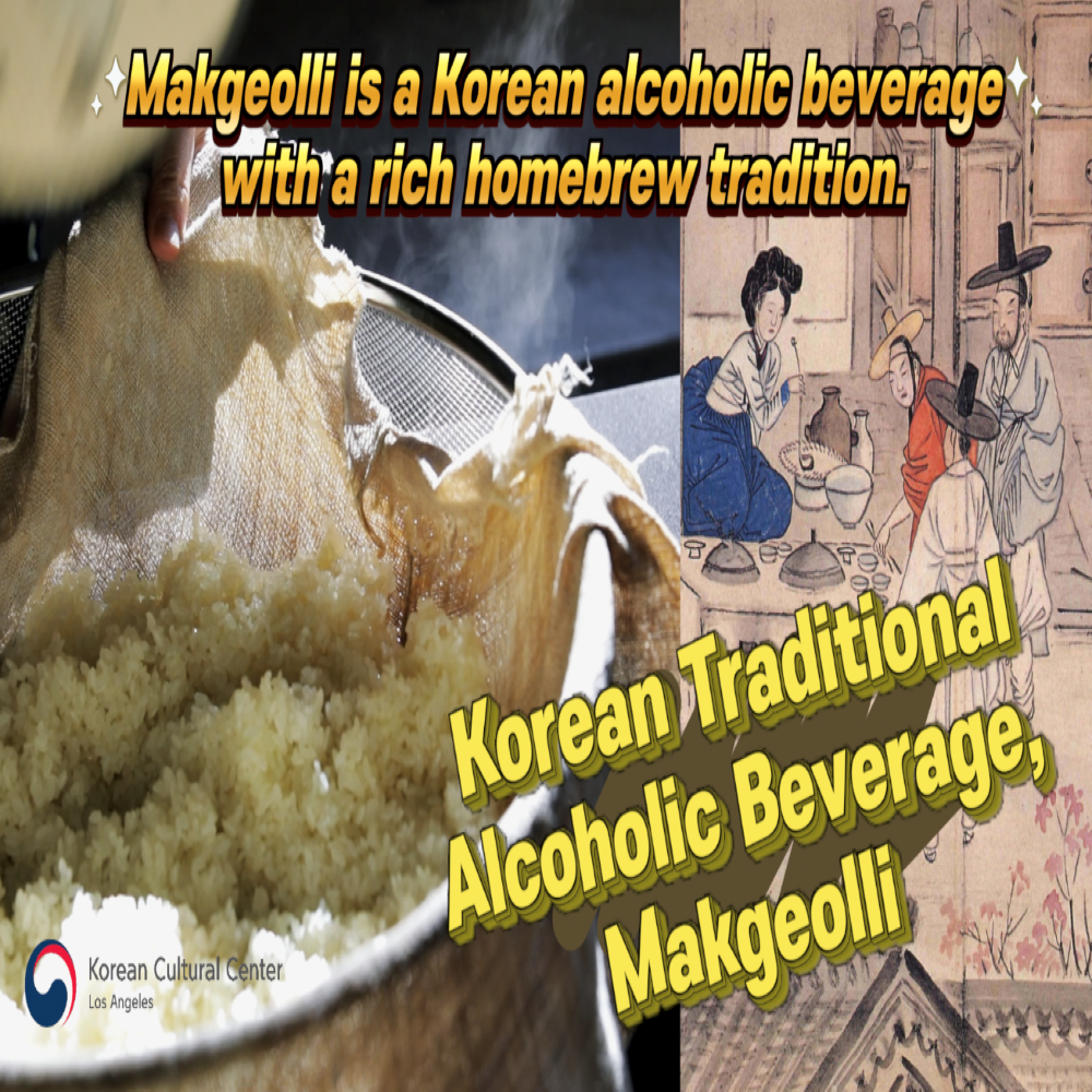Makgeolli, Korean Traditional Alcoholic Beverage