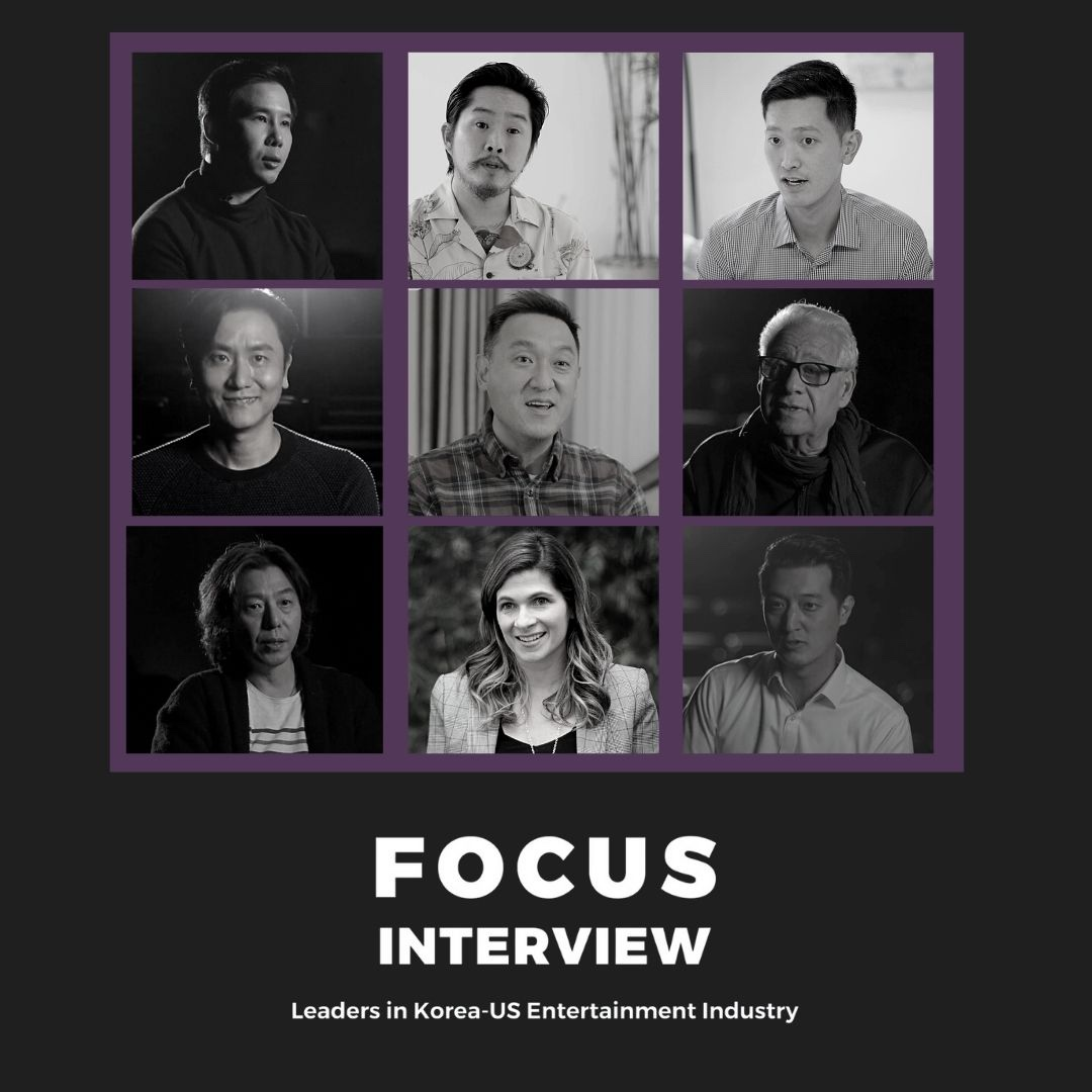 Focus Interview: Leaders in Korea-US Entertainment Industry