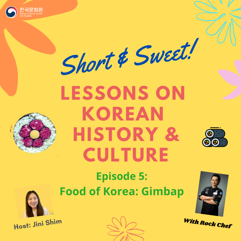 "Short & Sweet Lessons on Korean History & Culture: Ep.5 ""Food of Korea: Gimbap"""
