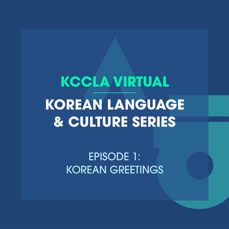 Korean Language & Culture Series(Ep.1: Korean Greetings)
