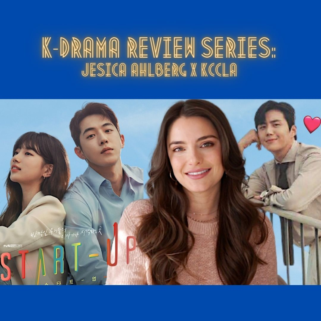 K-Drama Review Series 3: Jesica Ahlberg x KCCLA  <Start Up>