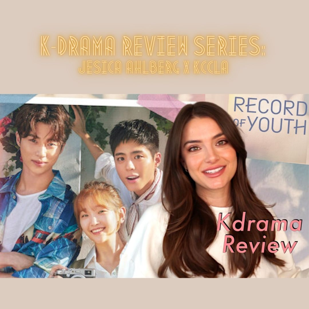 K-Drama Review Series 1 : Jesica Ahlberg x KCCLA <Record of the Youth>