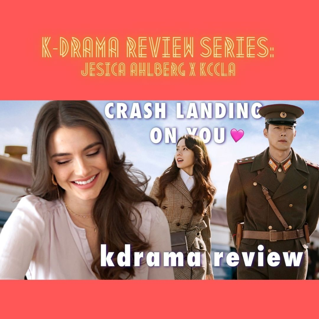 K-Drama Review Series 2: Jesica Ahlberg x KCCLA <Crash Landing on You>