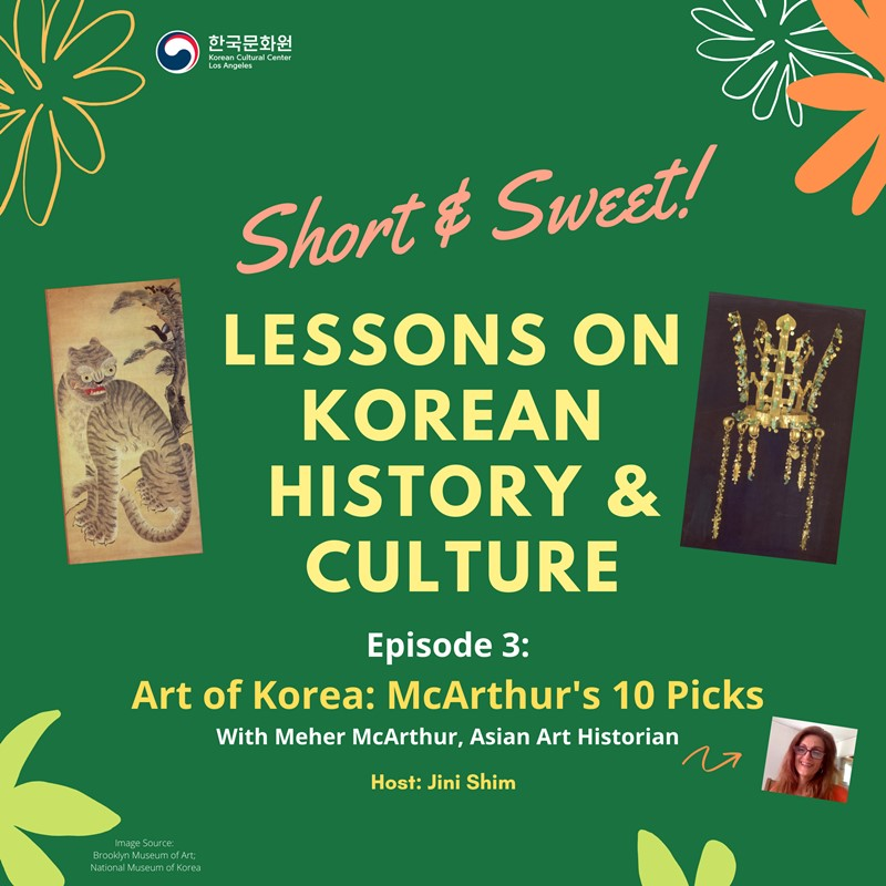"Short & Sweet Lessons on Korean History & Culture: Ep.3 ""Art of Korea: McArthur's 10 Picks"""