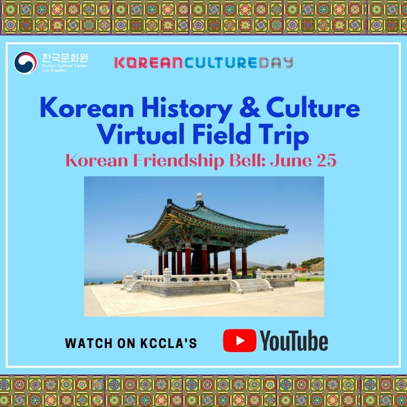 2020 Korean Culture Day: Korean History & Culture Virtual Field Trip - Korean Friendship Bell
